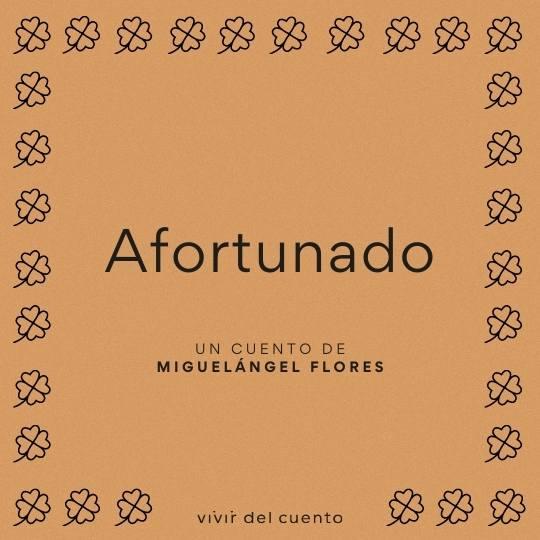"""""""Afortunado"""", relato sonoro escrito por Miguelángel Flores e incluido en la colección de microrrelatos """"De dolor carmesí""""."""